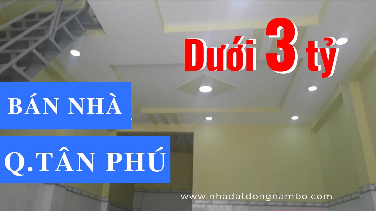 Bán nhà quận Tân Phú giá dưới 3 tỷ - Cập nhật tháng 5/2019