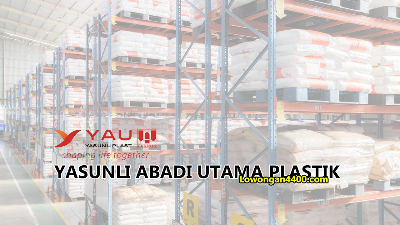 Lowongan Kerja PT. Yasunli Abadi Utama Plastic Tangerang 2019