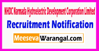 NHDC Narmada Hydroelectric Development Corporation Limited Recruitment Notification 2017 Last Date 30-05-2017