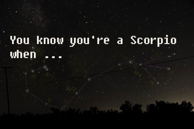 You Know Youre A Scorpio When 27 Things Scorpio Quotes
