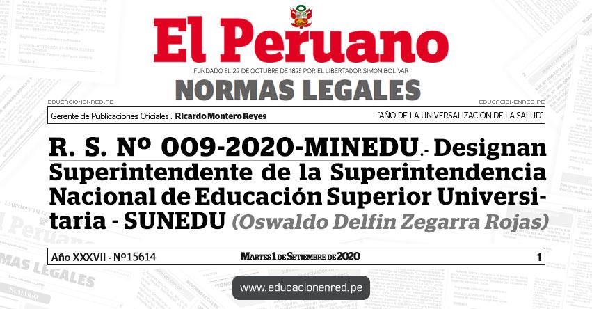 R. S. Nº 009-2020-MINEDU.- Designan Superintendente de la Superintendencia Nacional de Educación Superior Universitaria - SUNEDU (Oswaldo Delfin Zegarra Rojas)