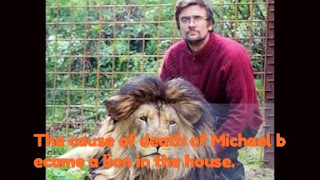 The cause of death of Michael became a lion in the house.