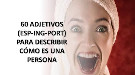 60 ADJETIVOS EN ESPAÑOL, INGLÉS Y PORTUGUÉS PARA DESCRIBIR CÓMO ES UNA PERSONA