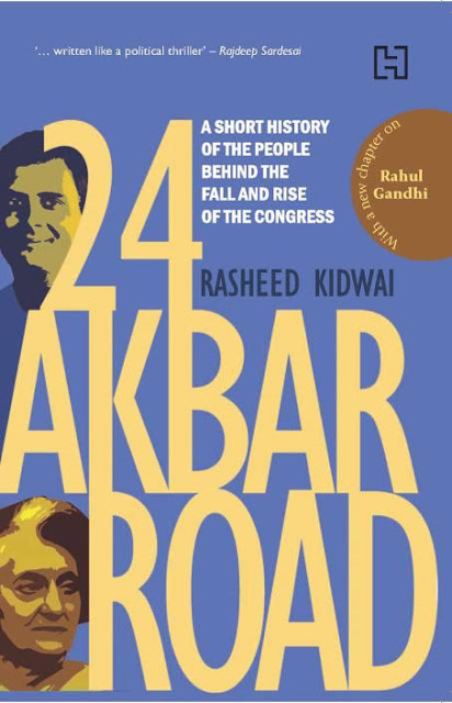 राशिद किदवई द्वारा लिखी किताब 24 Akbar Road: A Short History Of The People Behind The Fall And Rise Of The Congress