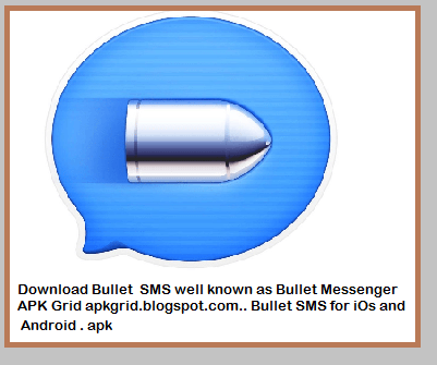 Download Bullet SMS / Bullet Messenger APK China's latest