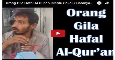 Dianggap Tidak Waras, Pria Ini Justru Hafal Al Qur'an Dan Memiliki Suara Yang Merdu