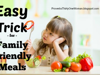 Easy Trick for Making Family Friendly Meals