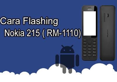 Cara Flash Nokia 215 ( RM-1110) 100% Berhasil Tanpa Box