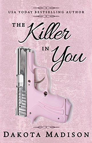 "Dakota Madison, ""The Killer In You"""