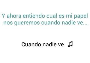 Morat Cuando Nadie Ve significado de la canción.