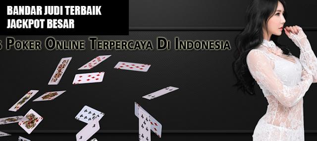 3 Situs Website Yang Menjadi Bandar Judi Poker Online Terbesar Di Indonesia