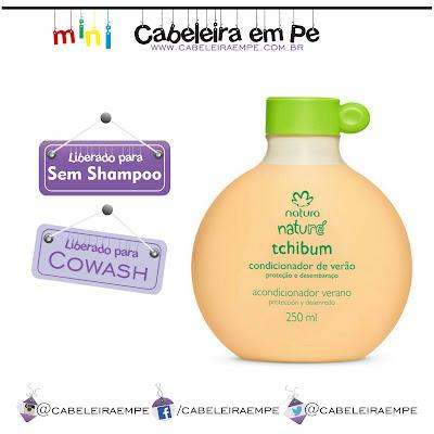 Condicionador Natura Tchibum Tibum lançamento liberado para No Poo e Low Poo e Cowash