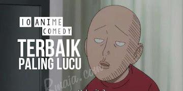 10 Rekomendasi Anime Comedy Terbaik Paling Lucu