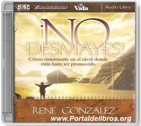 No Desmayes – René González [ AudioLibro ]