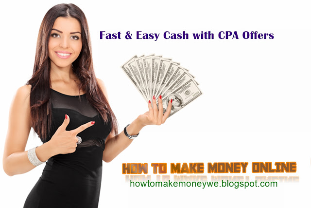 How to Make Fast and Easy Cash with CPA Offers