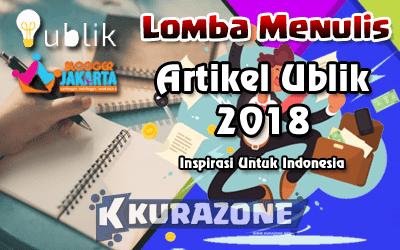 Lomba Menulis Artikel - Ublik 2018 Berhadiah Uang Tunai, Merchandise dan Hasil Karya Dibukukan