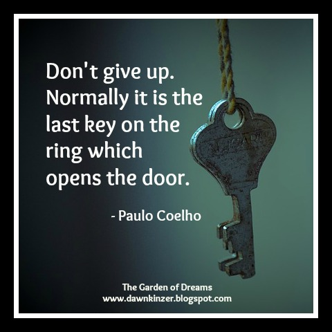 The Garden Of Dreams Meme Inspirational Quote On Not Giving Up Beauteous Inspirational Quotes About Not Giving Up