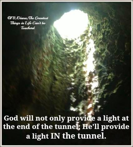 God Will Not Only Provide A Light At The End Of The Tunnel Hell