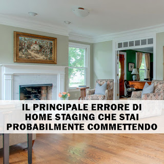 Il Principale Errore Di Home Staging Che Stai Probabilmente Commettendo