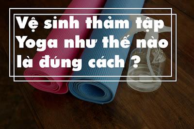 Vệ sinh thảm tập Yoga