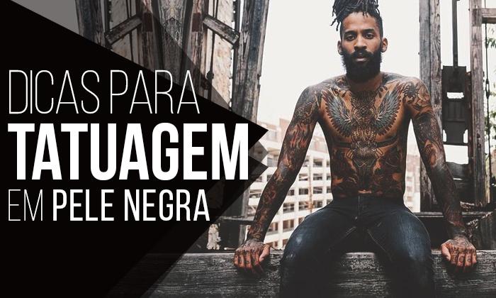 Macho Moda Blog De Moda Masculina Tatuagem Pele Negra