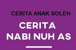 CERITA ANAK SOLEH - KISAH NABI NUH AS