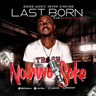 Last Born-nanwo soke music