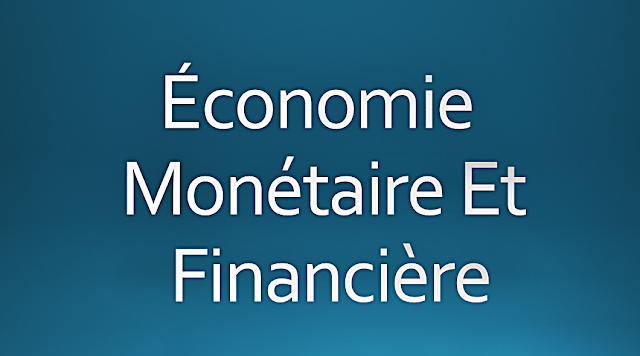 Résumé  Économie Monétaire et Financière