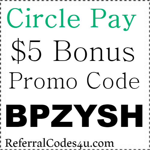 $5 Bonus Circle Pay Referral Code, Sign Up Bonus and Promo Code 2020