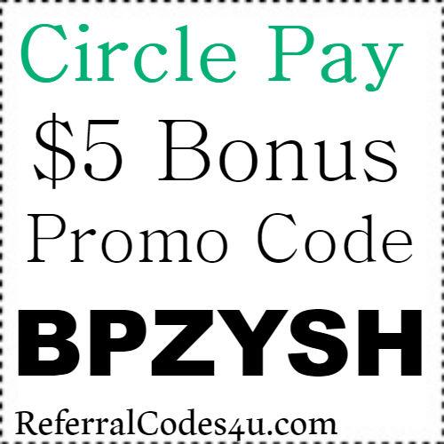 $5 Bonus Circle Pay Referral Code, Sign Up Bonus and Promo Code 2021