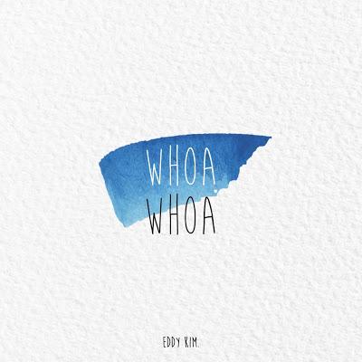 Eddy Kim - Whoa Whoa.mp3