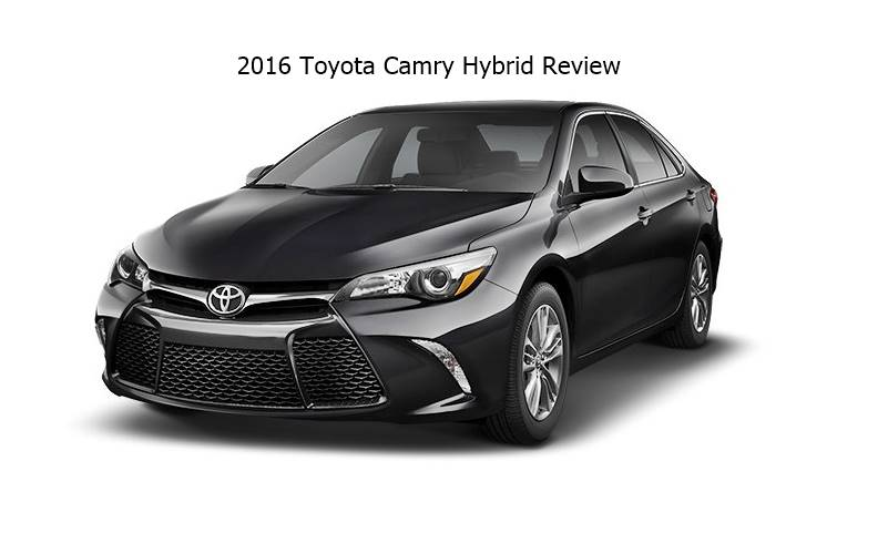 2016 toyota camry hybrid review auto toyota review. Black Bedroom Furniture Sets. Home Design Ideas