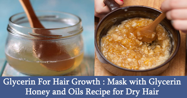 Glycerin For Hair Growth : Mask with Glycerin Honey and Oils Recipe for Dry Hair
