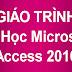 Giáo Trình Tự Học Microsoft Access 2010 [ Đại Học Sư Phạm ]