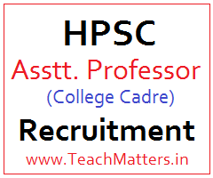 image : HPSC Assistant Professor (College Cadre) Recruitment 2017-18 @ TeachMatters