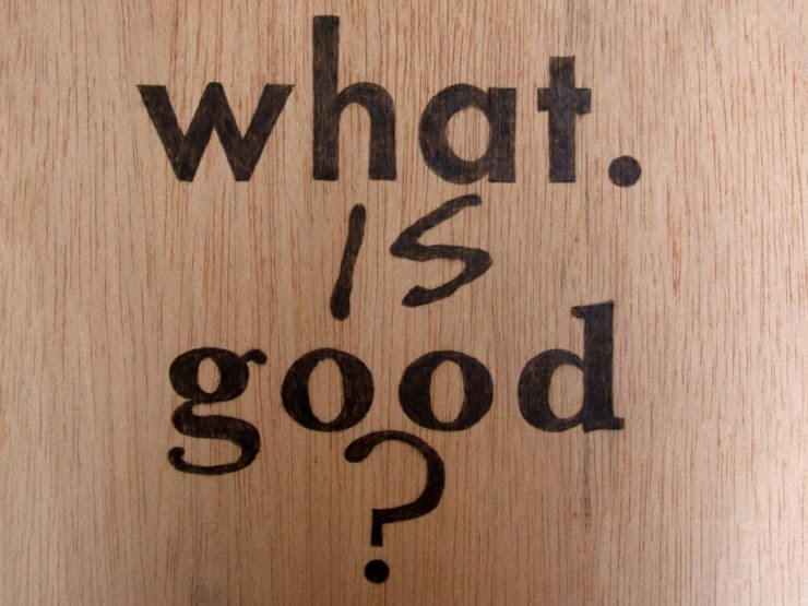 What do you consider good in your life?  Thoughts at DTTB.