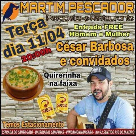 48f5765bd0 Restaurante e Pesqueiro Martim Pescador apresenta César Barbosa e  convidados dia 11 de abril