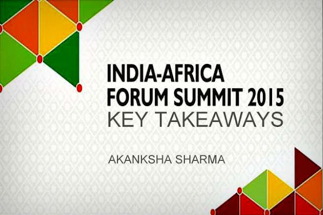 FEATURED | The India-Africa Forum Summit 2015 : Key Takeaways by Akanksha Sharma