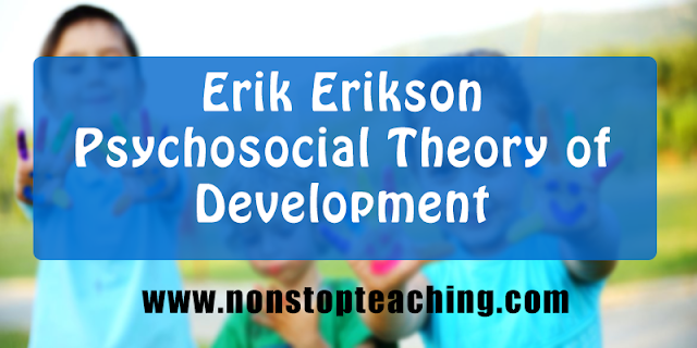 Erik Erikson Psychosocial Theory of Development