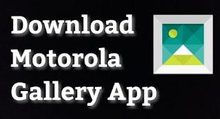 تحميل, برنامج, معرض, موتورولا, لهواتف, وأجهزة, اندرويد, Motorola ,Gallery