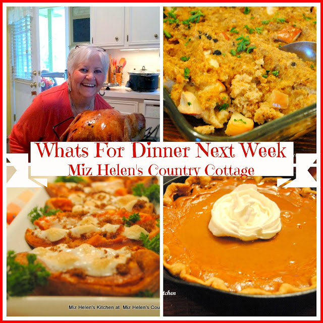 Whats For Dinner Next Week, 11-17-18 at Miz Helen's Country Cottage