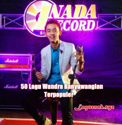 50 Koleksi Lagu Mp3 Wandra Banyuwangi Full Album Terbaik Sepanjang Masa Gratis