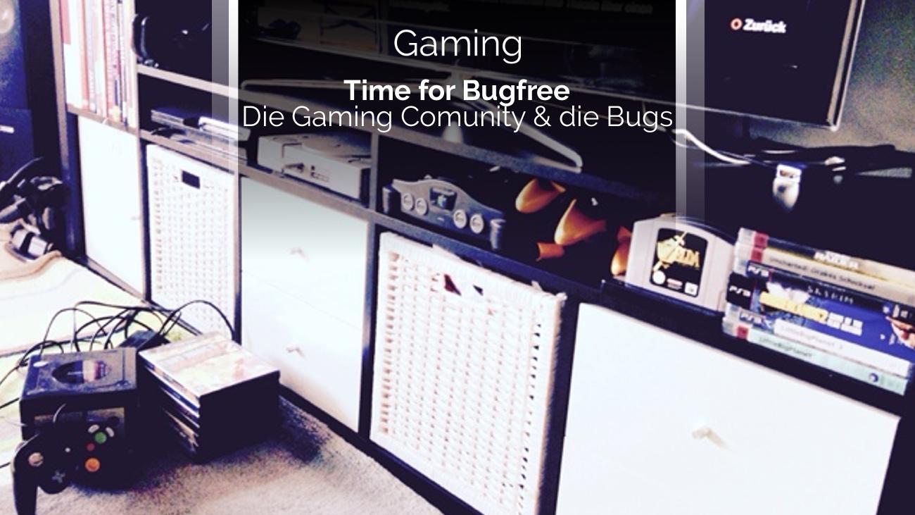 Die Gaming Community und die Bugs