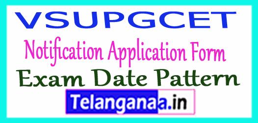 VSUPGCET 2018 Notification Application Form Exam Date Pattern