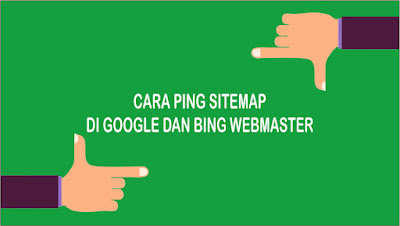 Cara PING Sitemap Blog di Google Webmaster dan Bing Webmaster