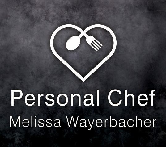 Personal Chef Melissa  Wayerbacher