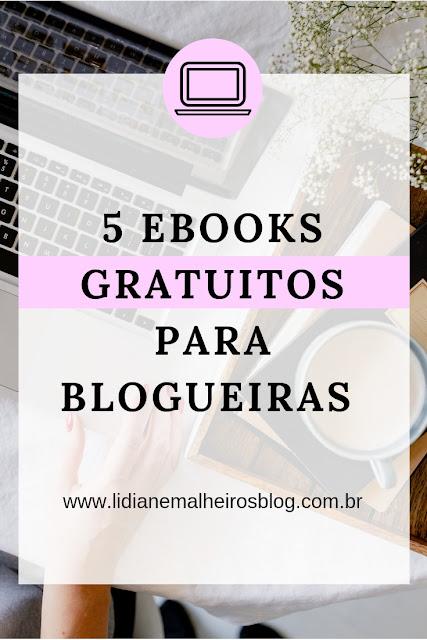 5 ebooks gratuitos para blogueiras