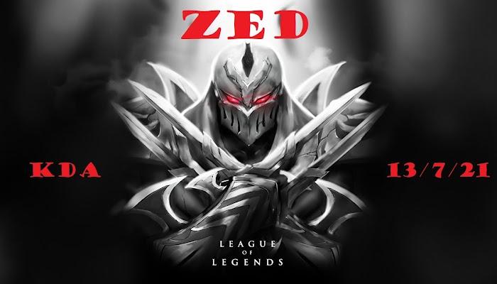 amigo681 *BoMb   Zed kda 13/7/21   League of Legends   LoL