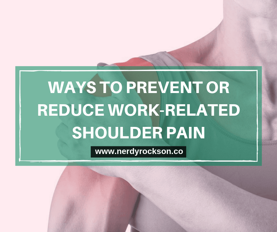 8 Ways To Prevent or Reduce Work-related Shoulder Pain