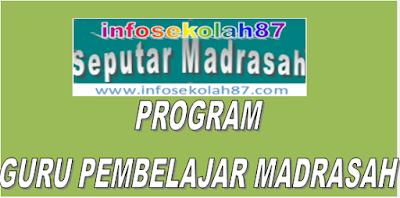 Terbaru Program Guru Pembelajar Bagi Guru Madrasah